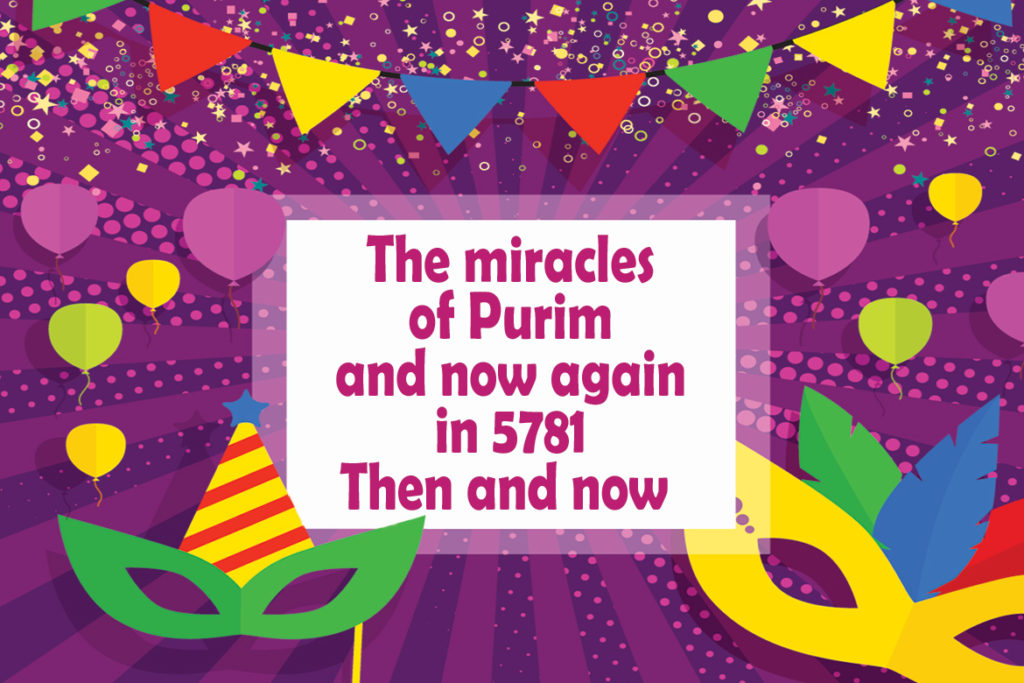 The miracles of Purim and now again in 5781 Then and now